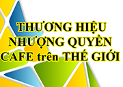 Các thương hiệu cafe nhượng quyền nổi tiếng thế giới